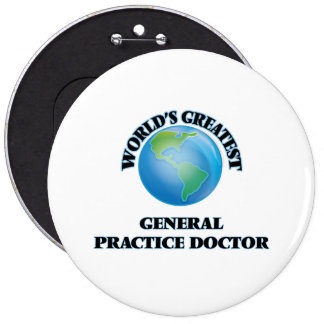 World's Greatest General Practice Doctor Pinback Button