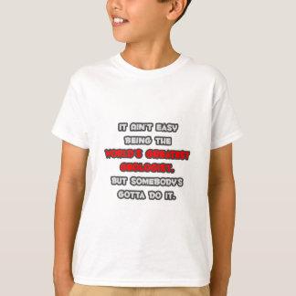World's Greatest Geologist Joke T-Shirt