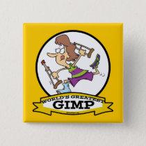 WORLDS GREATEST GIMP WOMEN CARTOON PINBACK BUTTON