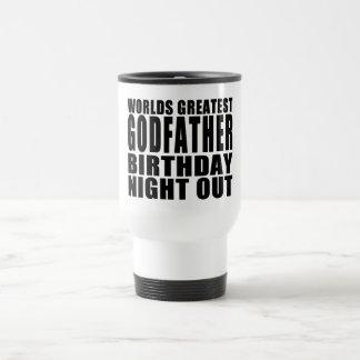 Worlds Greatest Godfather Birthday Night Out 15 Oz Stainless Steel Travel Mug