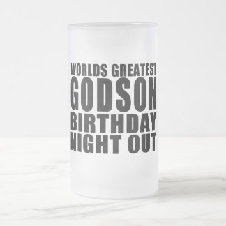 Worlds Greatest Godson Birthday Night Out Frosted Beer Mugs