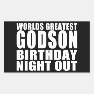 Worlds Greatest Godson Birthday Night Out Rectangular Sticker