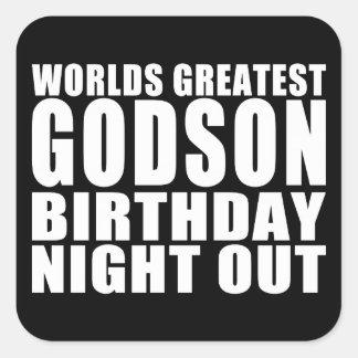 Worlds Greatest Godson Birthday Night Out Square Sticker
