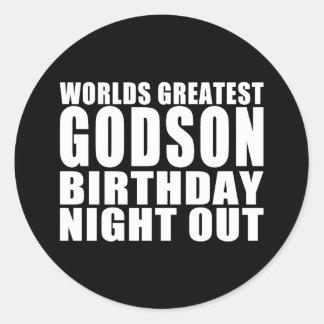 Worlds Greatest Godson Birthday Night Out Round Sticker