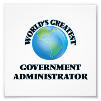World's Greatest Government Administrator Photo Art