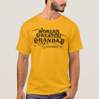 World's Greatest Grandad- Guaranteed T-Shirt