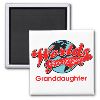 World's Greatest Granddaughter 2 Inch Square Magnet
