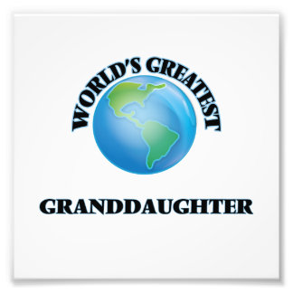 World's Greatest Granddaughter Photo Print