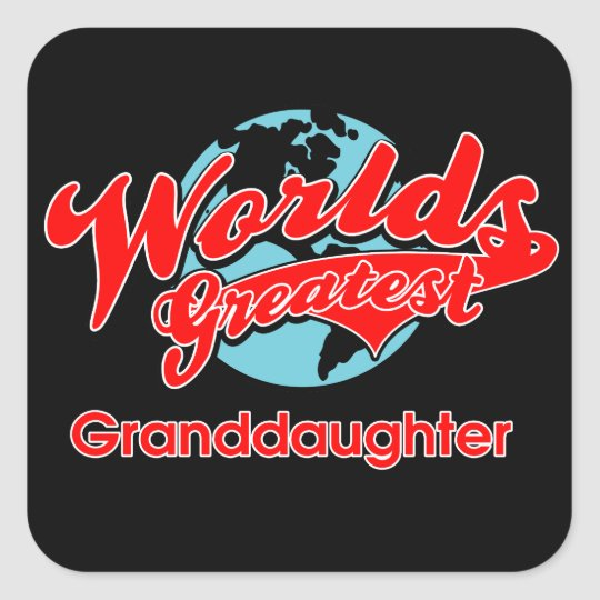 World's Greatest Granddaughter Square Sticker