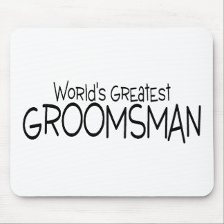 Worlds Greatest Groomsman Wedding Mouse Pad