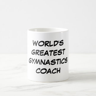 """World's Greatest Gymnastics Coach"" Mug"