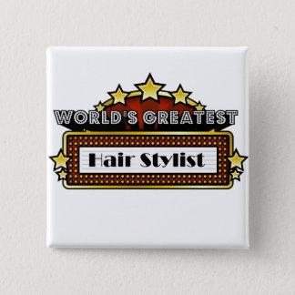World's Greatest Hair Stylist Button