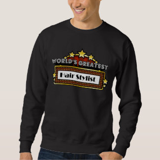 World's Greatest Hair Stylist Sweatshirt