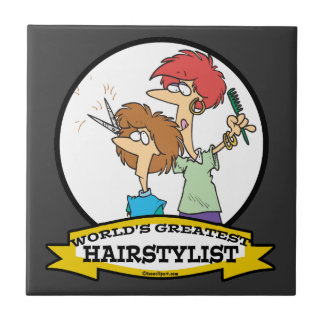 WORLDS GREATEST HAIRSTYLIST WOMEN CARTOON SMALL SQUARE TILE