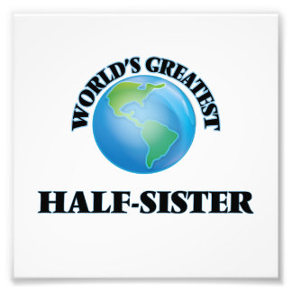 World's Greatest Half-Sister Photographic Print