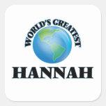World's Greatest Hannah Square Sticker