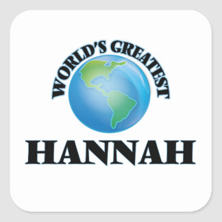 World's Greatest Hannah Square Sticker