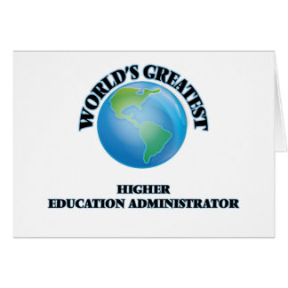 World's Greatest Higher Education Administrator Card