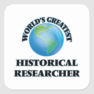 World's Greatest Historical Researcher Square Sticker
