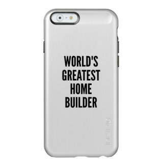 Worlds Greatest Home Builder Incipio Feather® Shine iPhone 6 Case