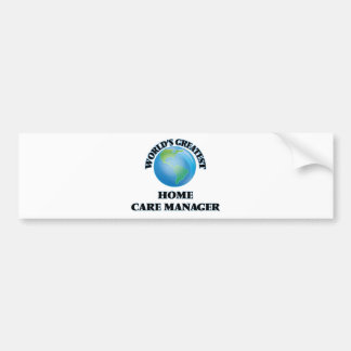 World's Greatest Home Care Manager Car Bumper Sticker