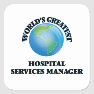 World's Greatest Hospital Services Manager Square Sticker