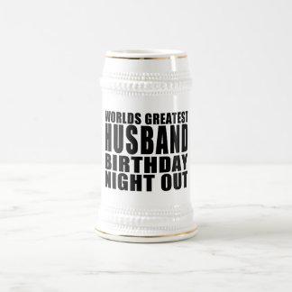 Worlds Greatest Husband Birthday Night Out Beer Stein