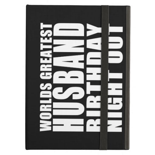 Worlds Greatest Husband Birthday Night Out Case For iPad Air