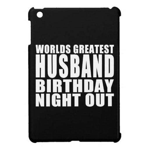 Worlds Greatest Husband Birthday Night Out Cover For The iPad Mini