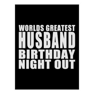 Worlds Greatest Husband Birthday Night Out Posters