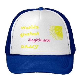 World's Greatest Illegitimate DAddY Hat