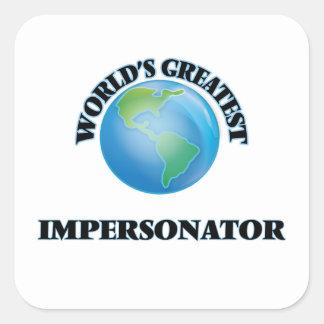 World's Greatest Impersonator Square Sticker