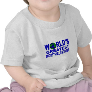 World's Greatest Industrial Engineer Tee Shirts