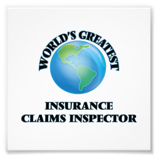 World's Greatest Insurance Claims Inspector Photo Art