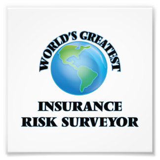 World's Greatest Insurance Risk Surveyor Photo Print