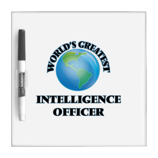World's Greatest Intelligence Officer Dry Erase Board