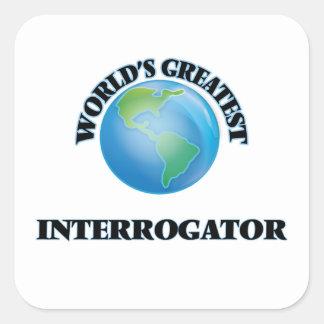 World's Greatest Interrogator Square Sticker
