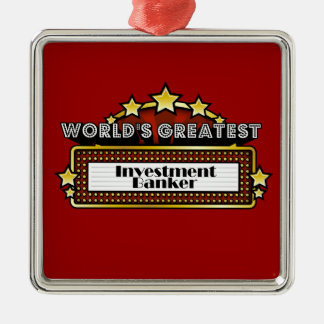 World's Greatest Investment Banker Square Metal Christmas Ornament