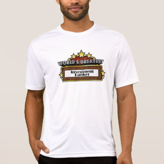 World's Greatest Investment Banker Tees