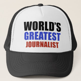 World's greatest JOURNALIST Trucker Hat