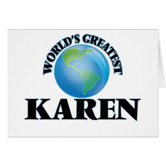World's Greatest Karen Greeting Cards