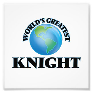 World's Greatest Knight Photo Print
