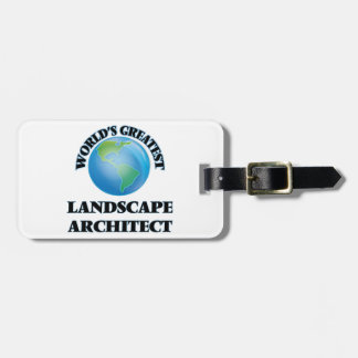 World's Greatest Landscape Architect Tag For Bags