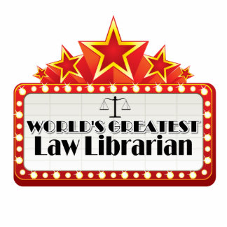 World's Greatest Law Librarian Cutout