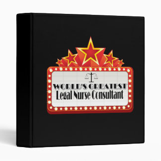 World's Greatest Legal Nurse Consultant 3 Ring Binder