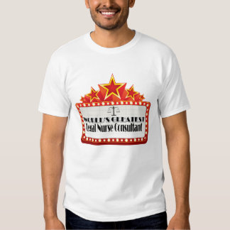 World's Greatest Legal Nurse Consultant T Shirts