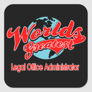 World's Greatest Legal Office Administrator Square Sticker
