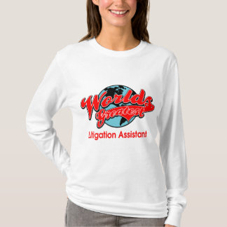 World's Greatest Litigation Assistant T-Shirt