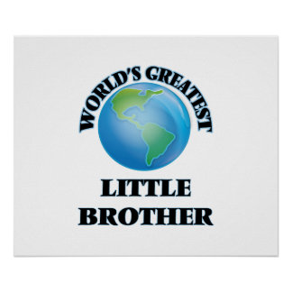 World's Greatest little Brother Posters