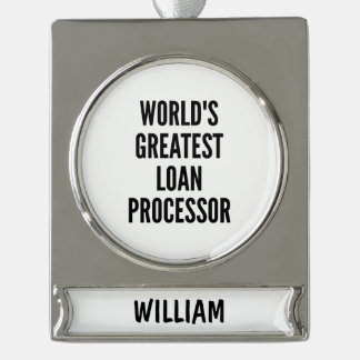 Worlds Greatest Loan Processor Silver Plated Banner Ornament